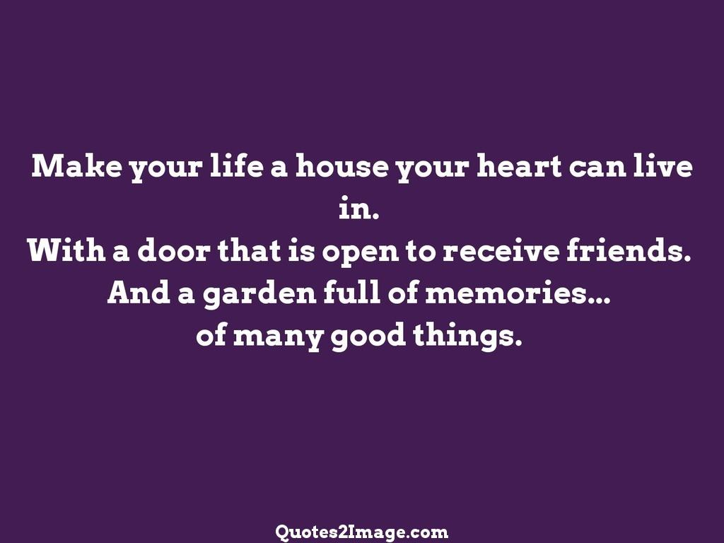 Make your life a house