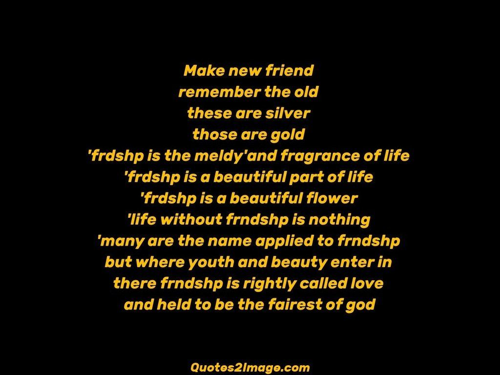 New Quotes About Friendship Make New Friend  Friendship  Quotes 2 Image