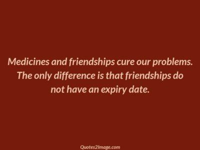 friendship-quote-medicines-friendships-cure