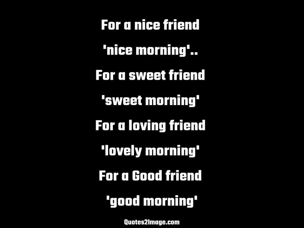 Quotes About Good Friendship For A Nice Friend  Friendship  Quotes 2 Image