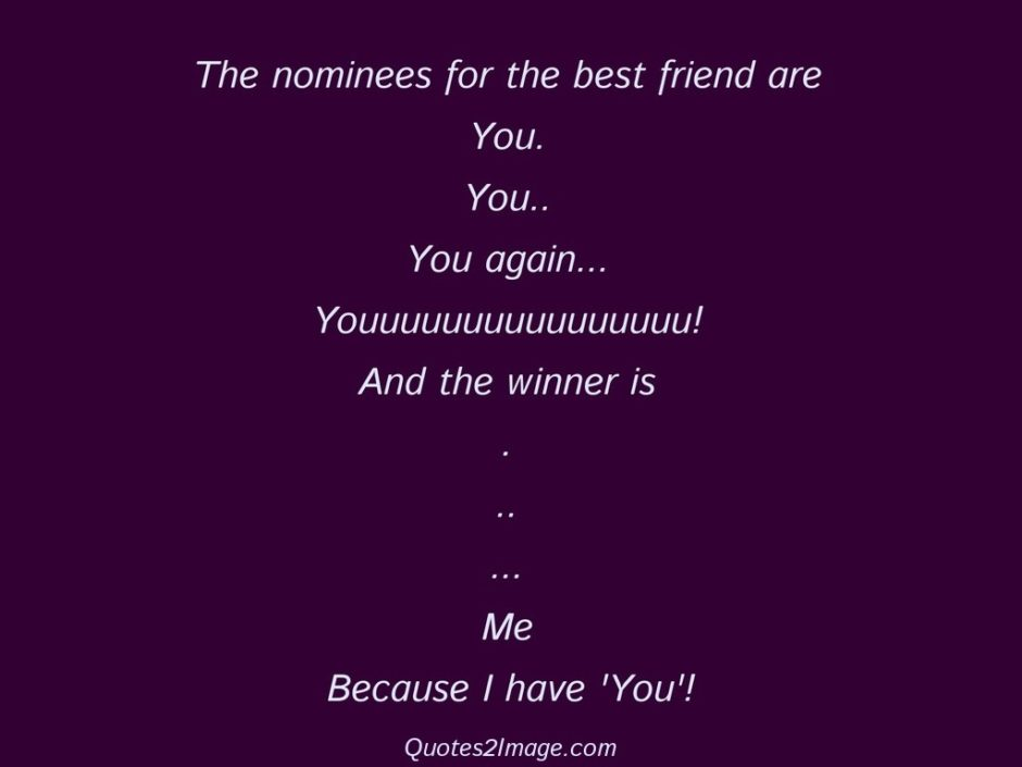 The nominees for the best friend