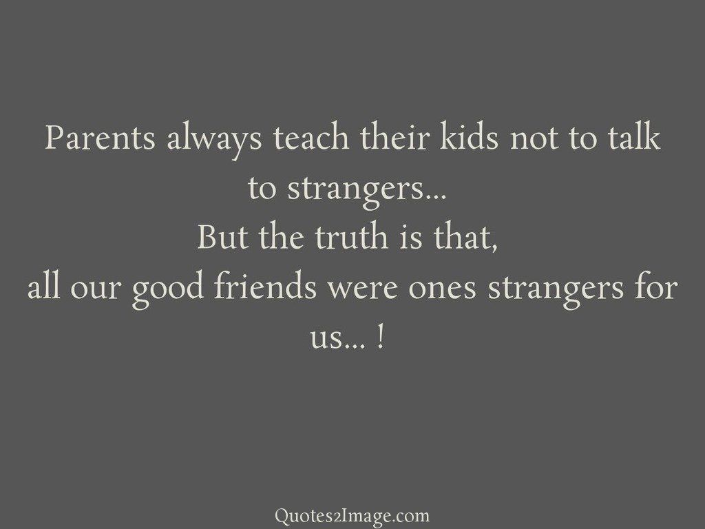 Parents always teach