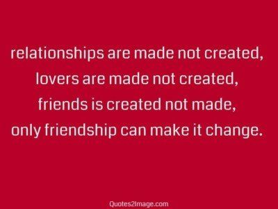 friendship-quote-relationships-made-created