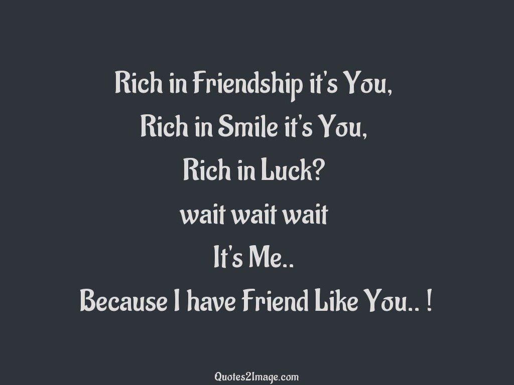 Rich in Friendship