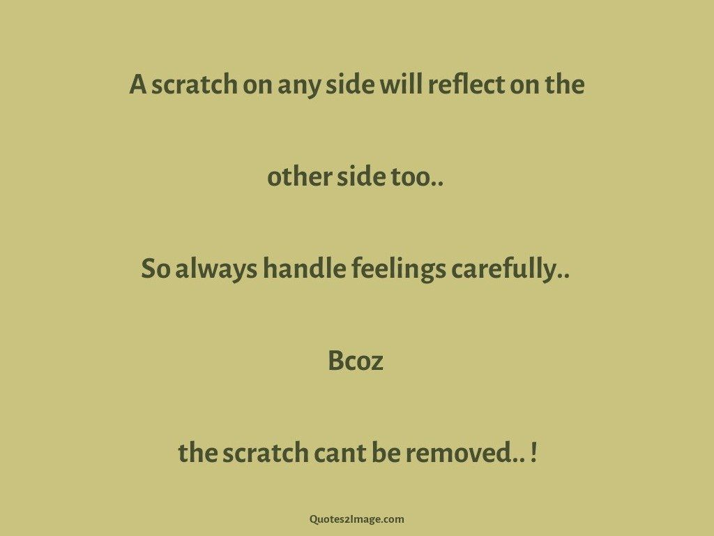 A scratch on any side will reflect