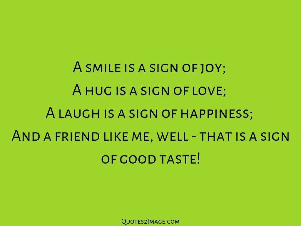 Quotes About Smile And Friendship A Smile Is A Sign Of Joy  Friendship  Quotes 2 Image