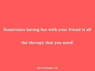 friendship-quote-sometimes-fun-friend
