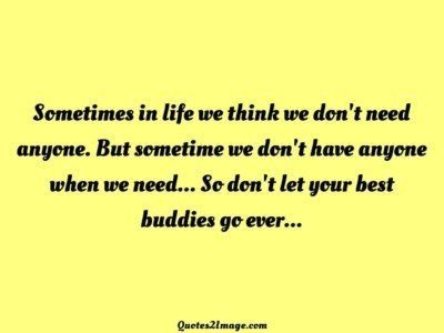 friendship-quote-sometimes-life-think