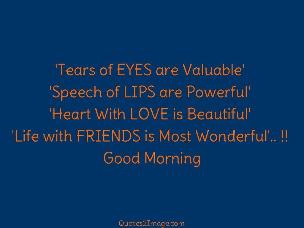 Friendship Quote. Tears Of EYES Are Valuable. U0027