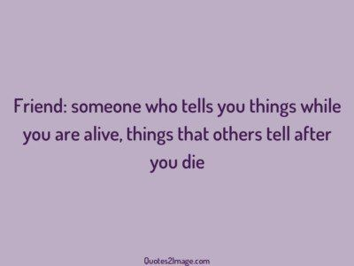 friendship-quote-tell-die