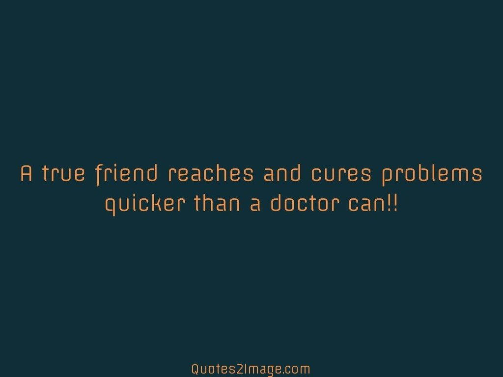 Quote About True Friendship A True Friend Reaches  Friendship  Quotes 2 Image