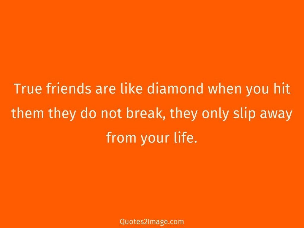 Quotes About True Friendship And Loyalty True Friends Are Like Diamond  Friendship  Quotes 2 Image