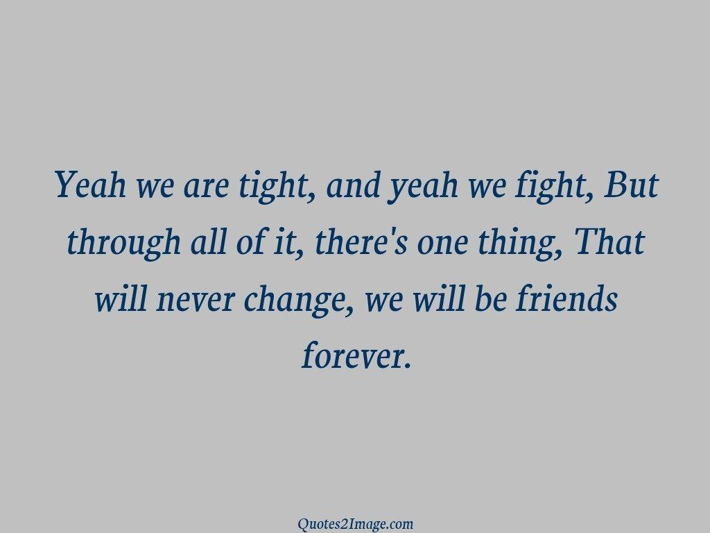 friendship-quote-yeah-tight