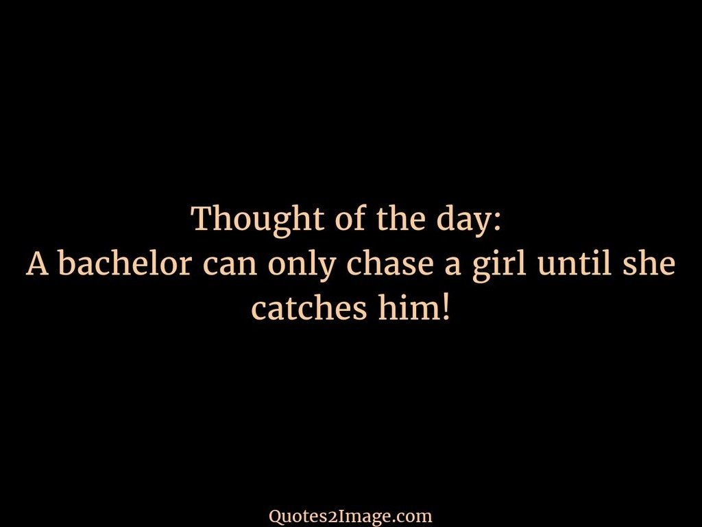 Chase a girl until she catches him
