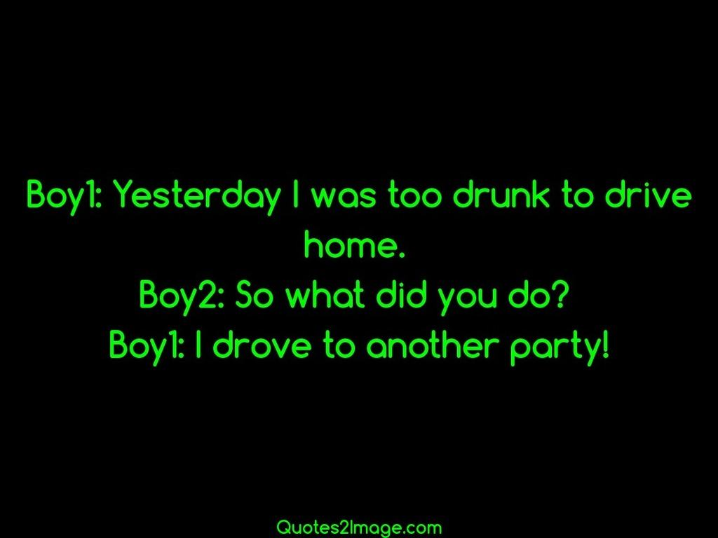 Drove to another party