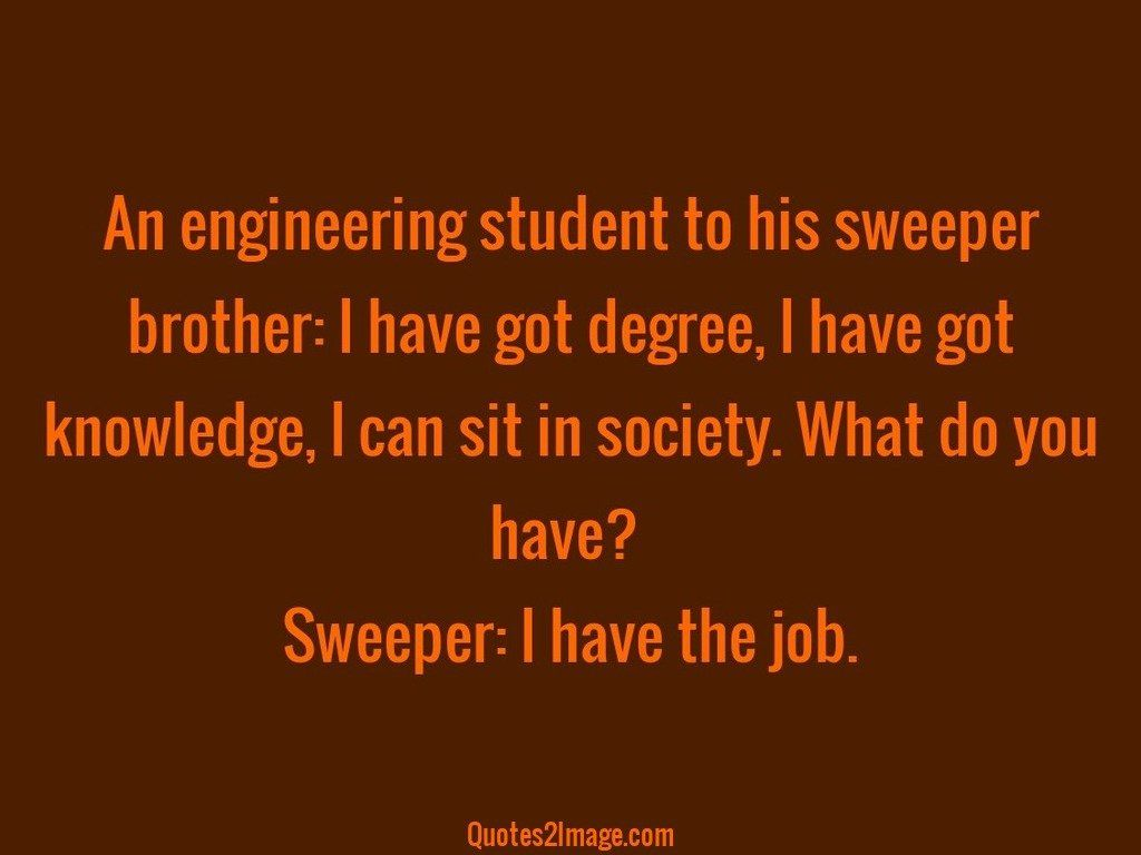An engineering student to his sweeper
