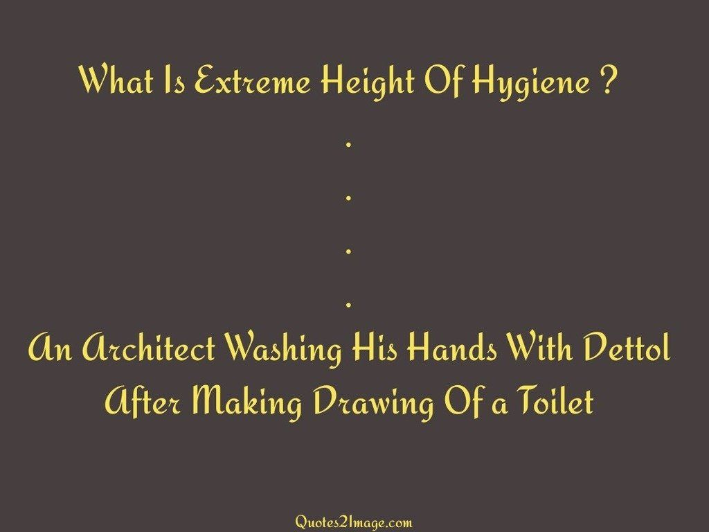 What Is Extreme Height Of Hygiene