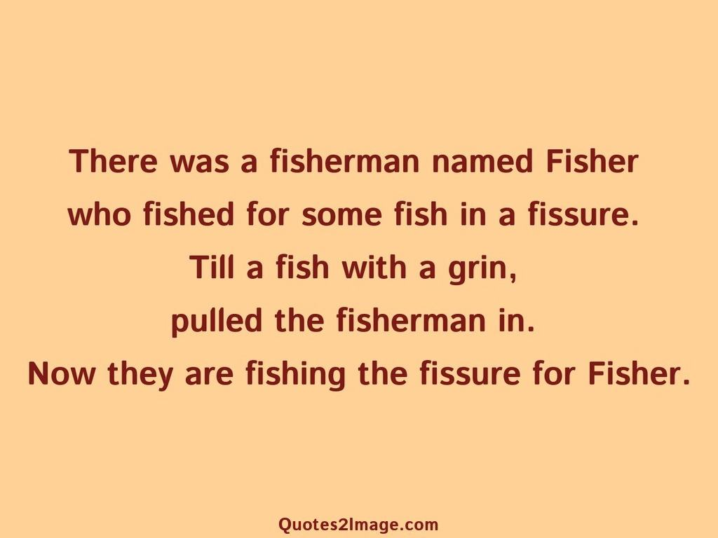 There was a fisher
