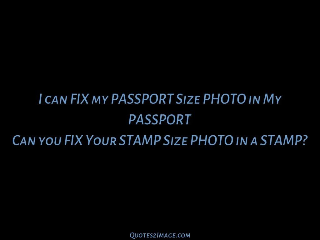 I can FIX my PASSPORT Size