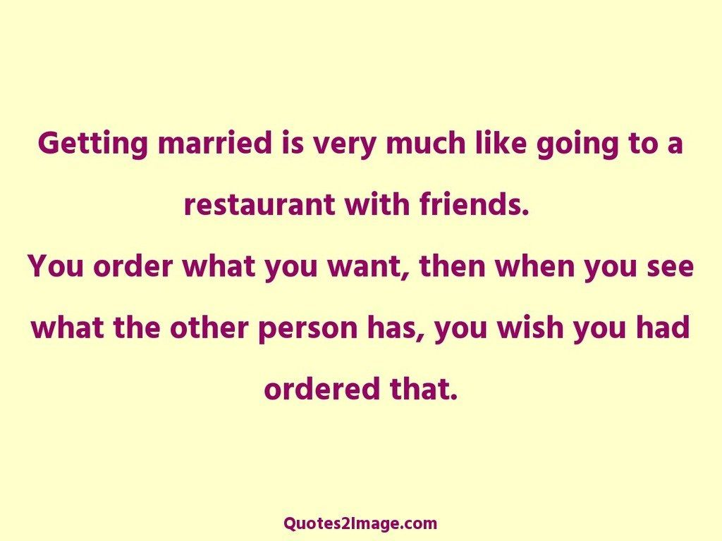 Getting married is very