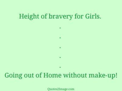 funny-quote-height-bravery-girls