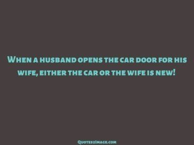 funny-quote-husband-opens-car