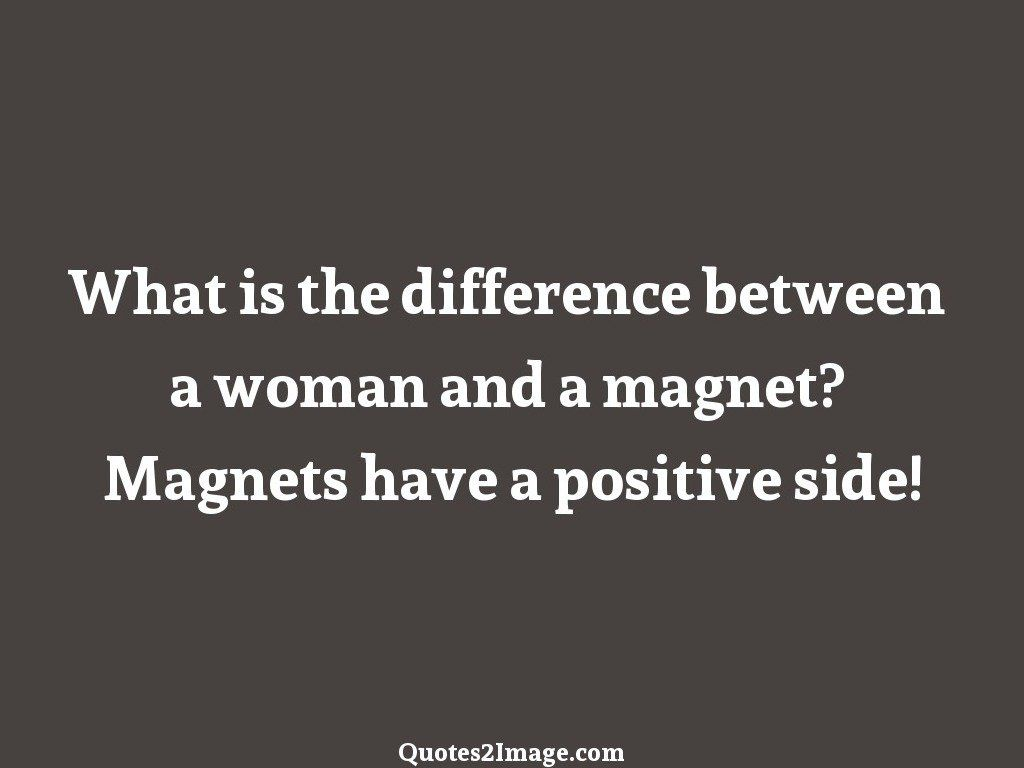 Magnets have a positive side