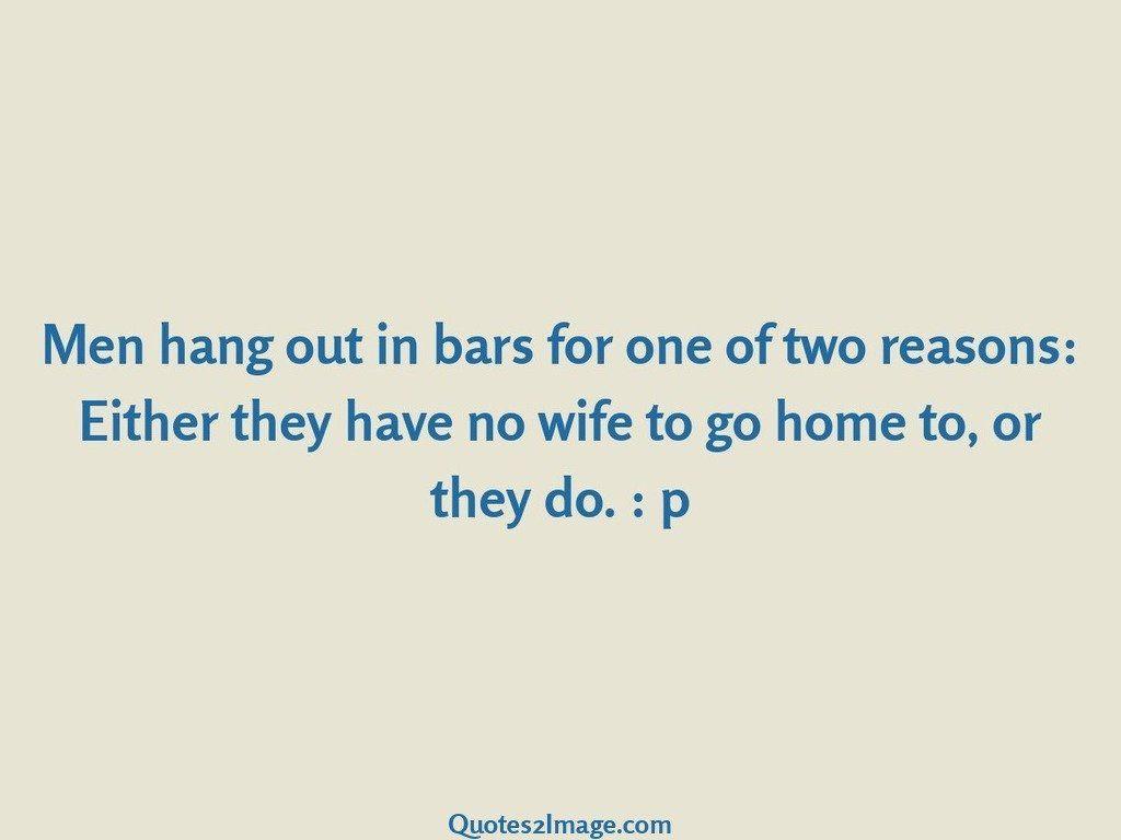 Men hang out in bars