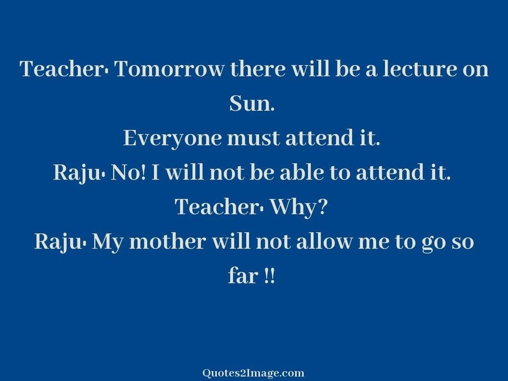 Mother will not allow me to go so far