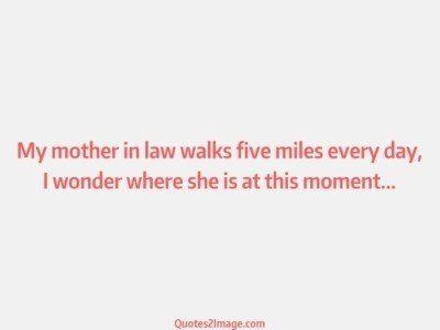 funnyquotemotherlawwalks