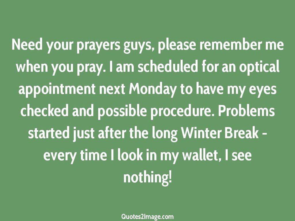 Need your prayers guys