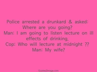 funny-quote-police-arrested-drunkard