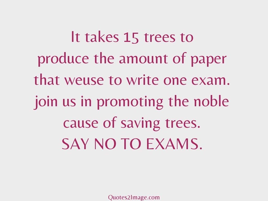 It takes 15 trees