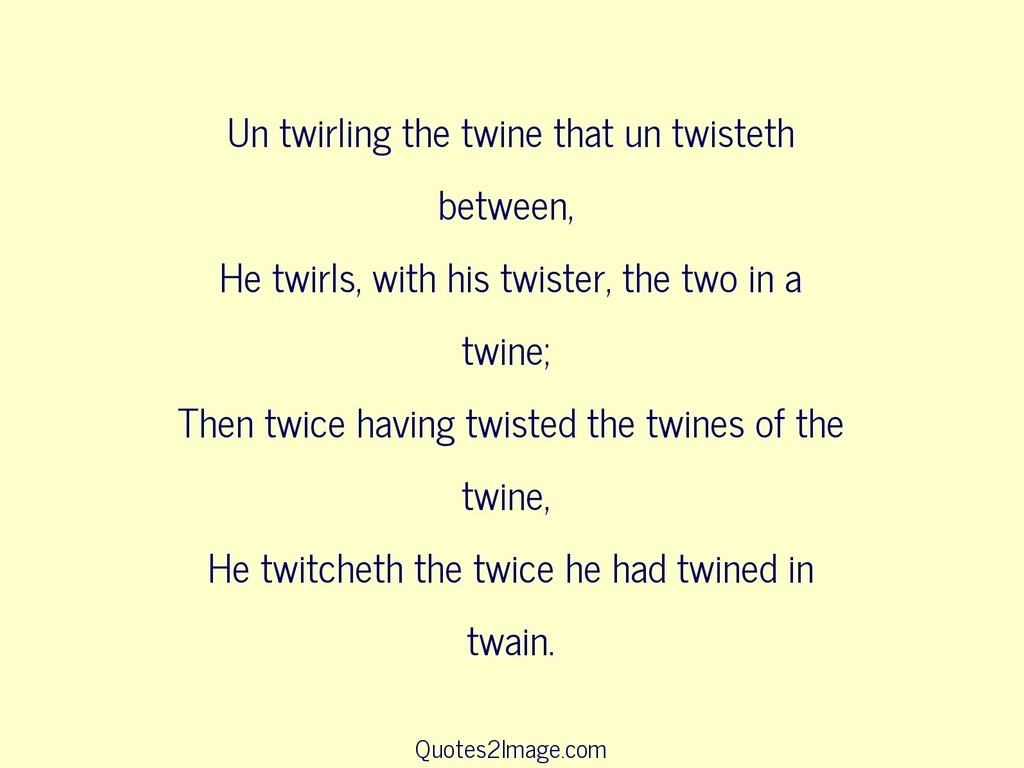 Un twirling the twine