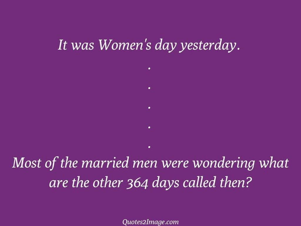 funny-quote-womens-day-yesterday