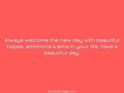 good-day-quote-always-welcome-new