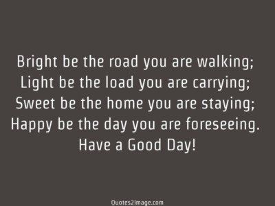 good-day-quote-bright-road-walking