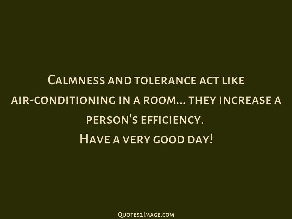 Calmness and tolerance act