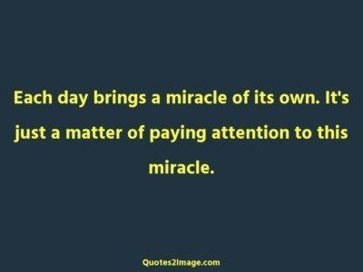 good-day-quote-day-brings-miracle