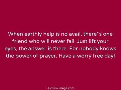 good-day-quote-earthly-help-avail