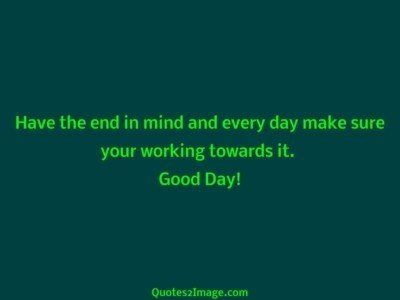 gooddayquoteendmindevery