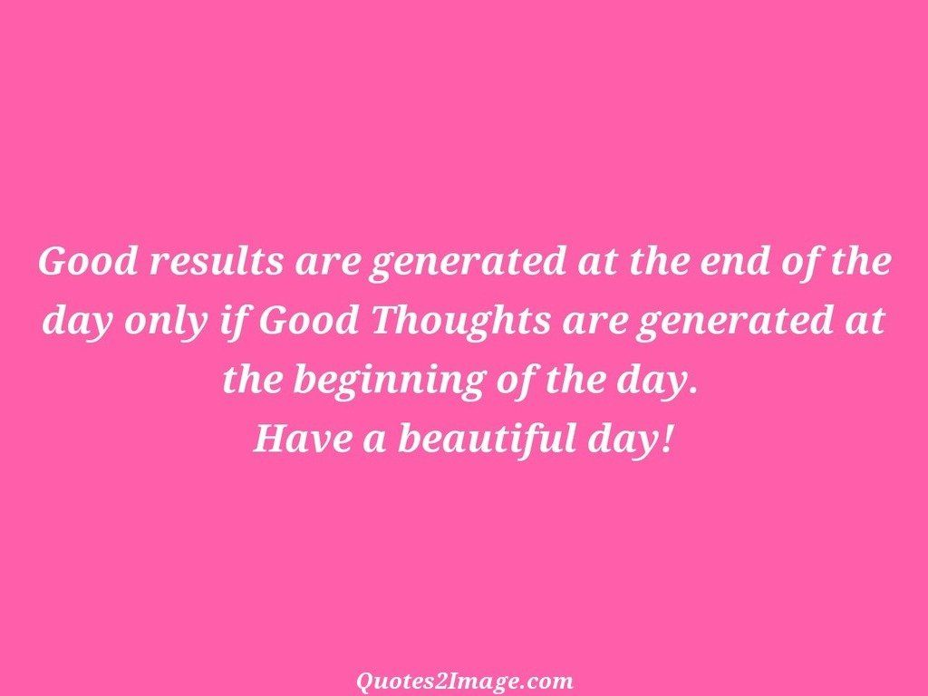 Good results are generated