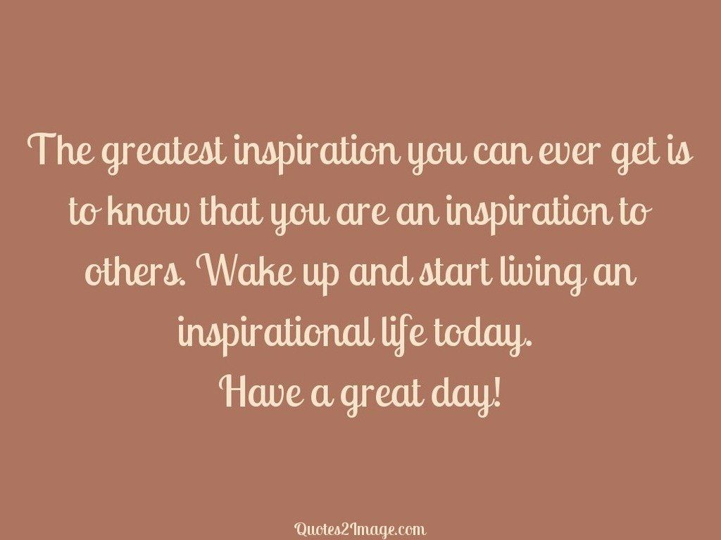 good-day-quote-greatest-inspiration-ever