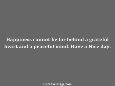good-day-quote-happiness-cannot-grateful