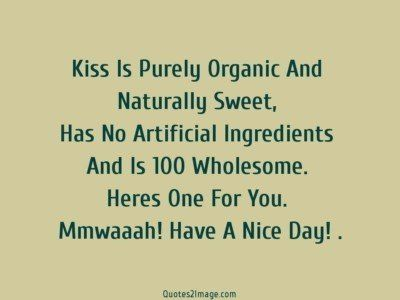 good-day-quote-kiss-purely-organic