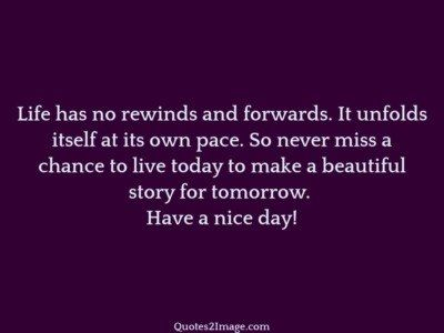 good-day-quote-life-rewinds-forwards