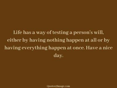 good-day-quote-life-way-testing
