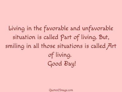 good-day-quote-living-favorable-unfavorable