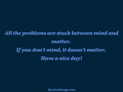good-day-quote-problems-stuck-mind