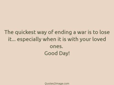 good-day-quote-quickest-way-ending